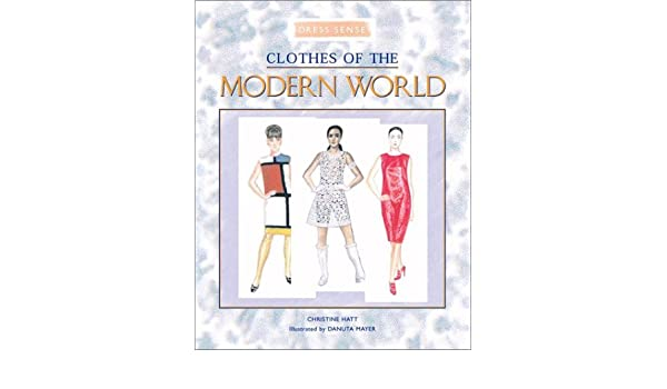 Clothes Of The Modern World Multi City Study Of Urban Inequality Hatt Christine Amazon Com Books