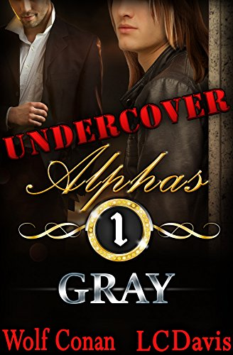 Wolf Alpha Gray - Gray (Undercover Alphas Book 1)