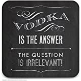 Funny Humorous 'Vodka Is The Answer' Novelty Drinks Coaster