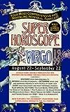 Virgo - Super Horoscopes 1999, Astrology World Staff, 0425163296