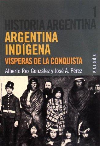 Argentina Indigena - Historia Argentina 1 (Spanish Edition) pdf epub