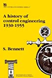 A History of Control Engineering, 1930-55 (IEE Control Engineering)PBCE047Z