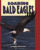 Soaring Bald Eagles, Kathleen Martin-James, 0822536366