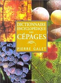 Dictionnaire encyclopédique des cépages par Pierre Galet