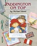 Paddington On Top : Revised Edition