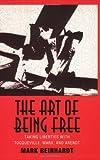 The Art of Being Free, Mark Reinhardt, 0801484243