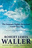 The Summer Nights Never End... until They Do, Robert James Waller, 1934354252
