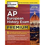 Cracking the AP European History Exam 2019, Premium Edition: 5 Practice Tests + Complete Content Review (College Test Preparation)