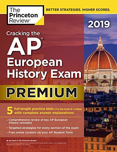 Book cover from Cracking the AP European History Exam 2019, Premium Edition: 5 Practice Tests + Complete Content Review (College Test Preparation) by The Princeton Review