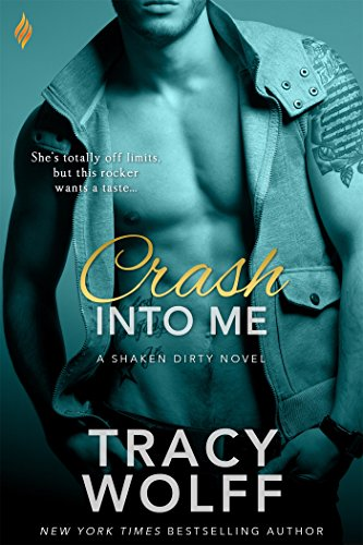 Resultado de imagen de Crash into me (Shaken dirty 1) - Tracy Wolff
