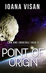 Point of Origin (Law and Crucible Saga Book 2)