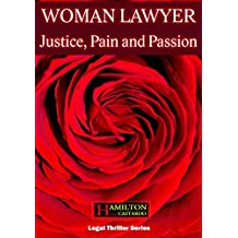 WOMAN LAWYER: JUSTICE, PAIN AND PASSION (English Edition)