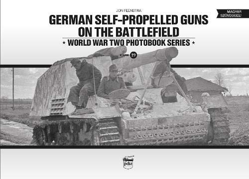- German Self-Propelled Guns on the Battlefield (World war two photobook series) (English and Hungarian Edition)