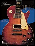 Electric Guitars (Schiffer Reference Book for Collectors)