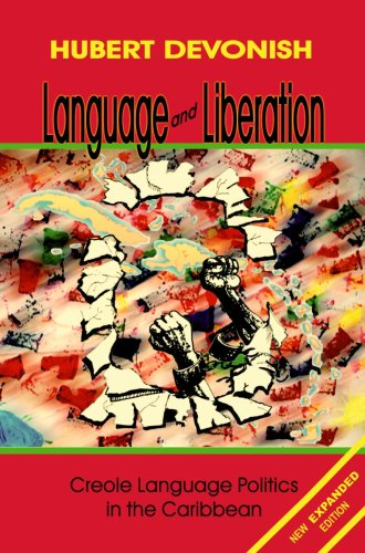 Language and Liberation: Creole Language Politics in the Caribbean