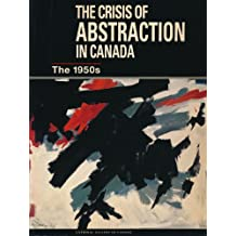 The Crisis of Abstraction in Canada The 1950s