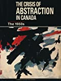 The Crisis of Abstraction in Canada : The 1950s, , 088884624X