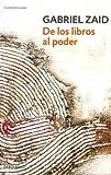 img - for De los libros al poder (Spanish Edition) book / textbook / text book