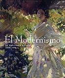 El Modernismo : De Sorolla à Picasso, 1880-1918