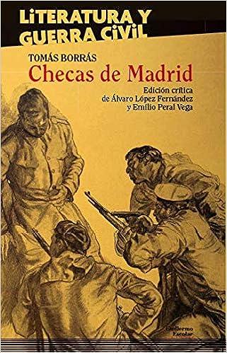 Checas de Madrid (Literatura y Guerra Civil): Amazon.es: Tomás ...