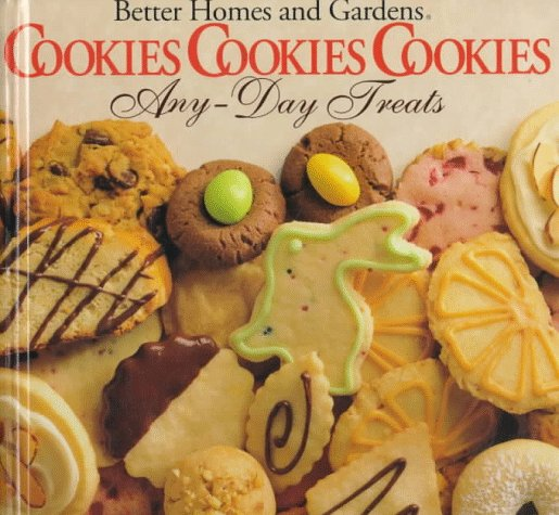 Better Homes and Gardens Cookies, Cookies, Cookies Any-Day Treats/Christmastime Treats