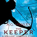 The Keeper: A Brilliant Darkness Story Audiobook by A. G. Henley Narrated by Thomas Stephen Jr.