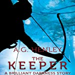 The Keeper: A Brilliant Darkness Story | A. G. Henley