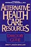 Alternative Health Care Resources, Brett J. Sinclair, 0131565222