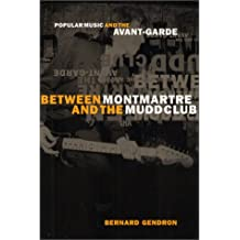 Between Montmartre and the Mudd Club: Popular Music and the Avant-Garde