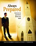 Always Prepared: Answers to Questions about Our Faith