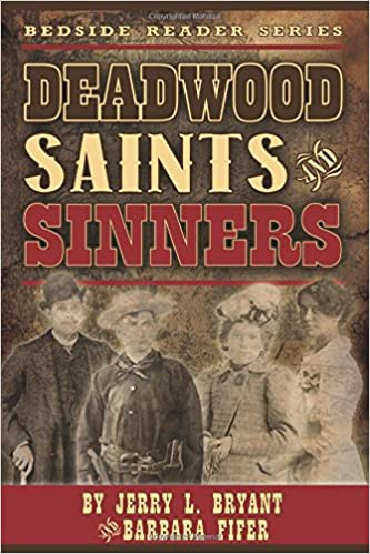 Deadwood Saints And Sinners Bedside Reader Jerry L Bryant