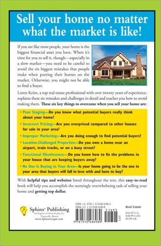How To Sell Your Home In Any Market 6 Reasons Why Isnt Selling And What You Can Do Fix Them Loren Keim 9781572486980 Books