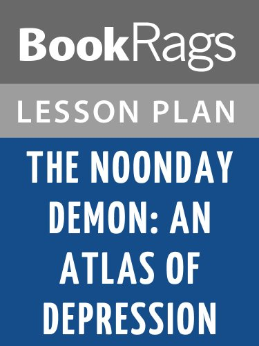 Lesson Plan The Noonday Demon: An Atlas of Depression by Andrew Solomon