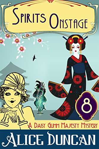 Spirits Onstage (A Daisy Gumm Majesty Mystery, Book 8): Historical Mystery