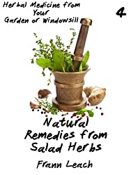 Natural Remedies from Salad Herbs (Herbal Medicine from Your Garden or Windowsill Book 4) (English Edition)