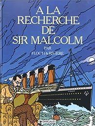 À la recherche de Sir Malcolm par François Rivière