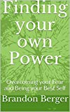Finding your own Power: Overcoming your Fear and Being your Best Self