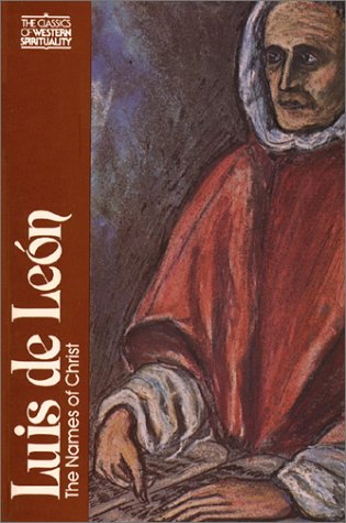 Luis de León: The Names of Christ (Classics of Western Spirituality)