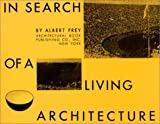 In Search of a Living Architecture, Albert Frey, 0940512181