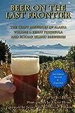 Kenai Peninsula and Kodiak Island Breweries (Beer on the Last Frontier: The Craft Breweries of Alaska Book 1)