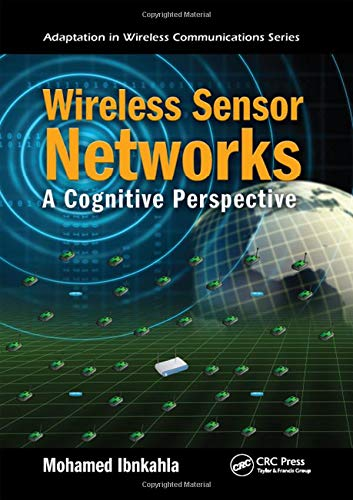 Wireless Sensor Networks: A Cognitive Perspective (Adaptation in Wireless Communications) (Best Radar Detector For The Price)