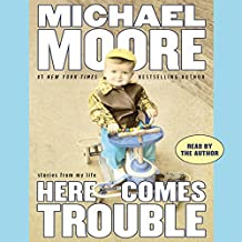 Here Comes Trouble: Stories from My Life