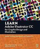 Learn Adobe Illustrator CC for Graphic Design and Illustration: Adobe Certified Associate Exam Preparation (Adobe Certified Associate (ACA)) by Dena Wilson (2016-02-28)