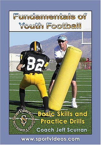 Fundamentals of Youth Football: Basic Skills and Practice Drills featuring Coach Jeff Scurran
