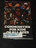 Commodities for Kids of All Ages, Samuel N. Malkind, 0533103347