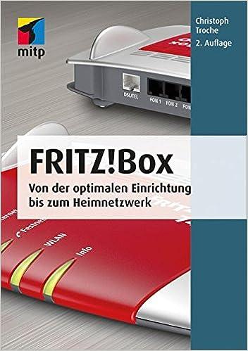 Fritz Box Von Der Optimalen Einrichtung Bis Zum Heimnetzwerk Mitp