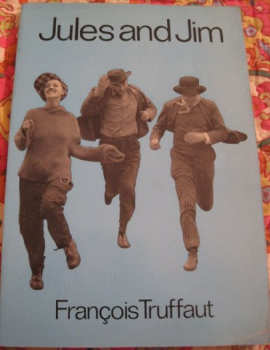 JULES AND JIM / a film by Francois Truffaut / translated from the French by Nicholas Fry.