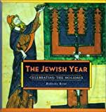 img - for Jewish Year: Celebrating the Holidays book / textbook / text book