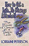How to Get a Life... No Strings Attached: The Power of Grace in a Teen's Life