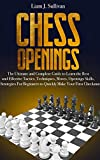 Chess Openings: The Ultimate and Complete Guide to
